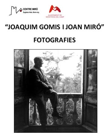 """24 – Exposició """"Joaquim Gomis i Joan Miró: fotografies"""""""