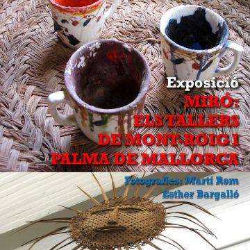 """80 – EXPOSICIÓ """"MIRÓ: ELS TALLERS DE MONT-ROIG I PALMA DE MALLORCA"""""""