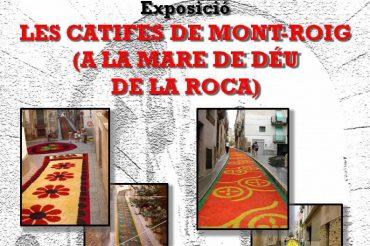 """64 – EXPOSICIÓ """"LES CATIFES DE MONT-ROIG (A LA MARE DE DÉU DE LA ROCA)"""""""