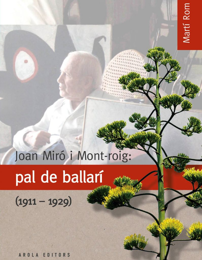 """57 – LLIBRE """"JOAN MIRÓ I MONT-ROIG: PAL DE BALLARÍ (1911-1929)"""" DE MARTÍ ROM"""