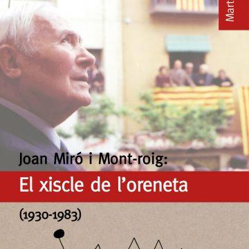 """104 – LLIBRE """"JOAN MIRÓ I MONT-ROIG: EL XISCLE DE L'ORENETA (1930-1983)"""""""